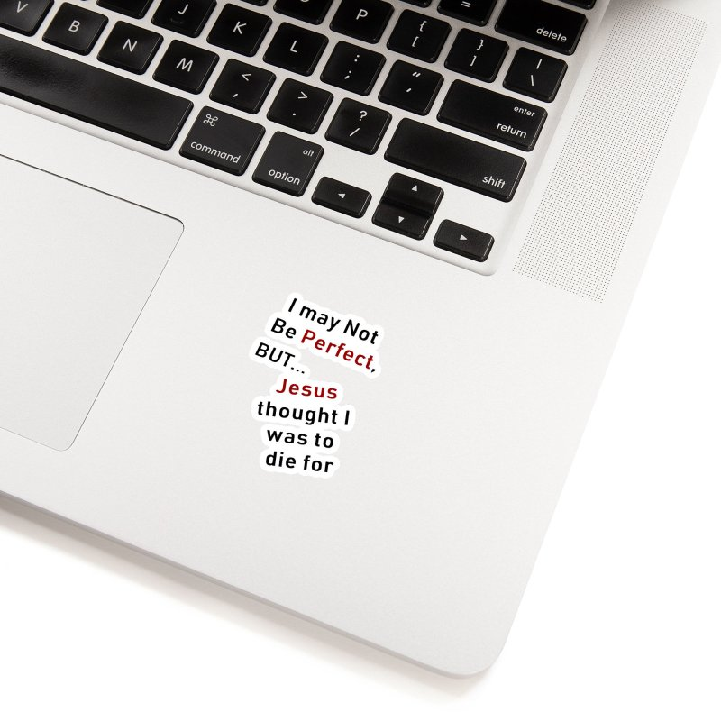 I may not be perfect Accessories Sticker by theclearword's Artist Shop