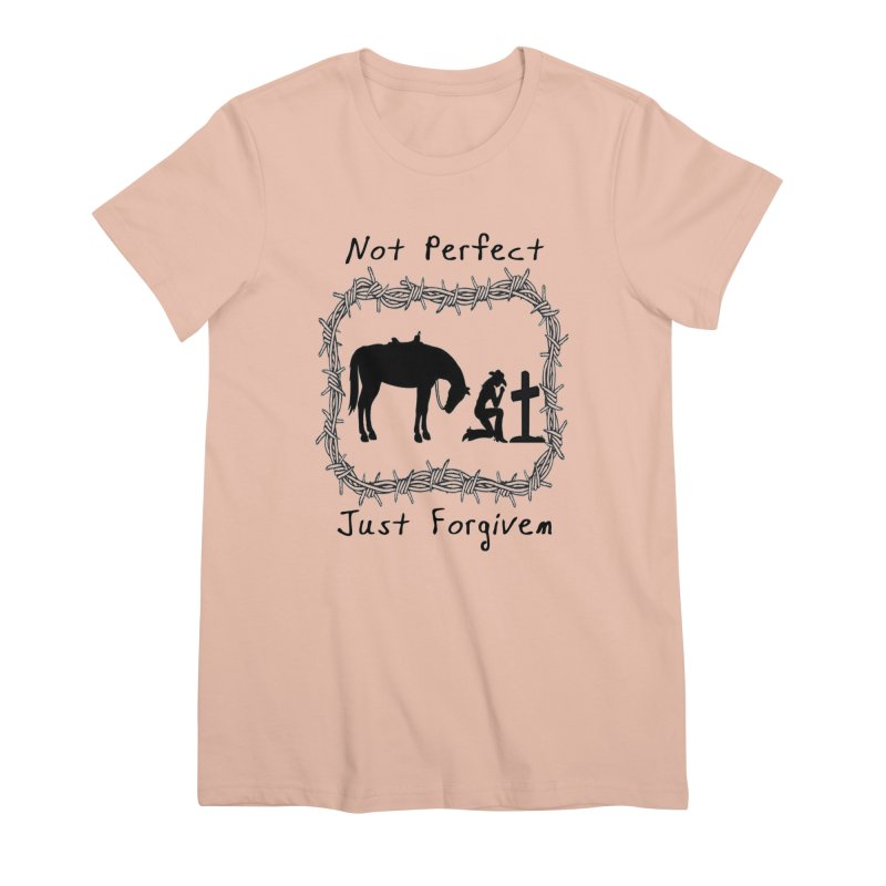 Cowgirl not perfect w/ Horse Women's Premium T-Shirt by theclearword's Artist Shop