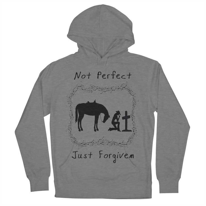 Cowgirl not perfect w/ Horse Women's French Terry Pullover Hoody by theclearword's Artist Shop