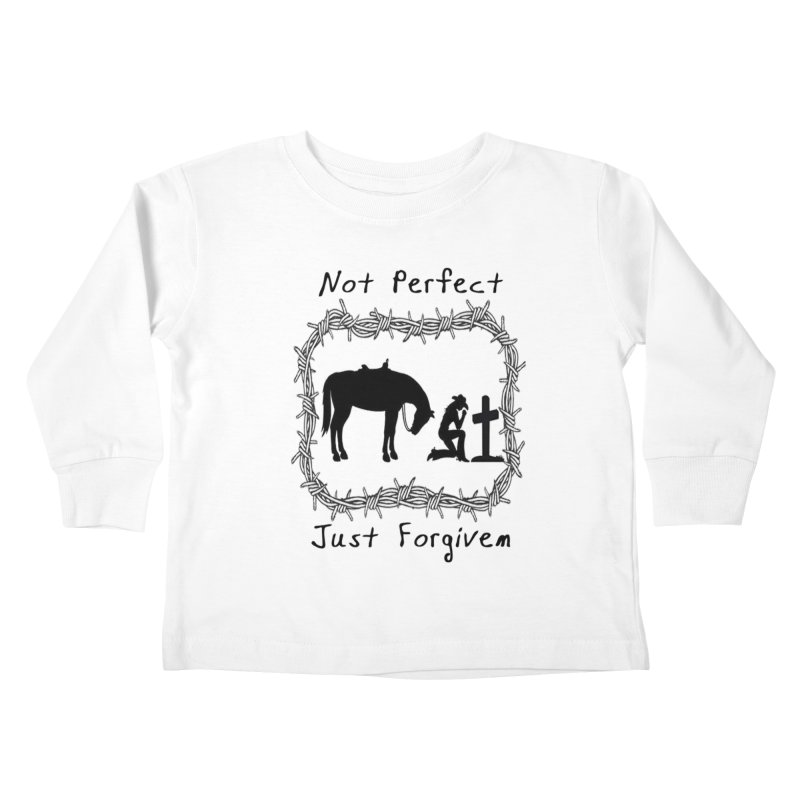 Cowgirl not perfect w/ Horse Kids Toddler Longsleeve T-Shirt by theclearword's Artist Shop