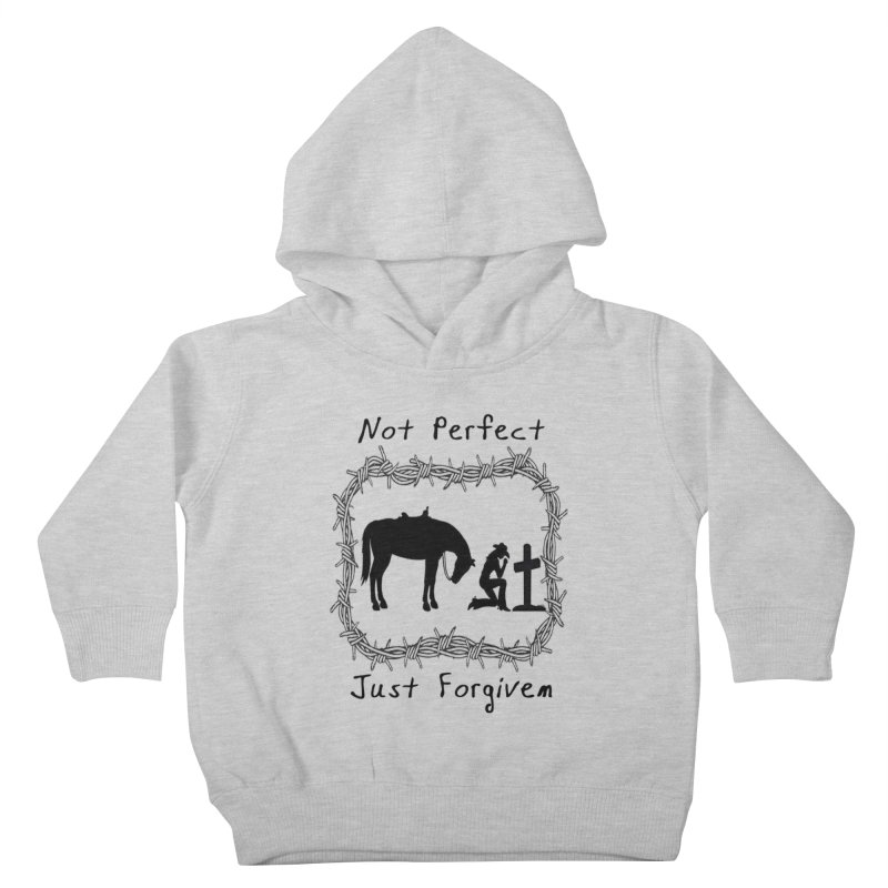 Cowgirl not perfect w/ Horse Kids Toddler Pullover Hoody by theclearword's Artist Shop