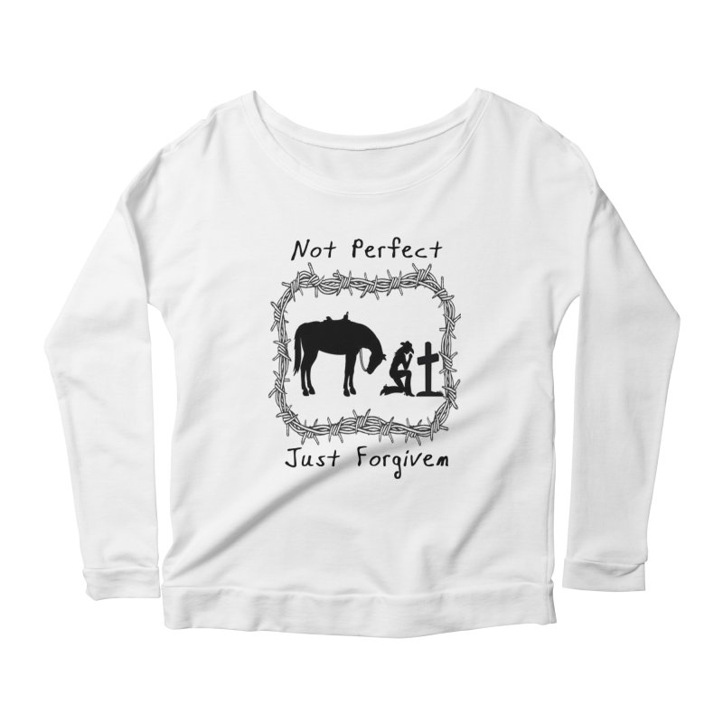 Cowgirl not perfect w/ Horse Women's Longsleeve T-Shirt by theclearword's Artist Shop