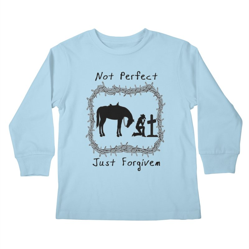 Cowgirl not perfect w/ Horse Kids Longsleeve T-Shirt by theclearword's Artist Shop