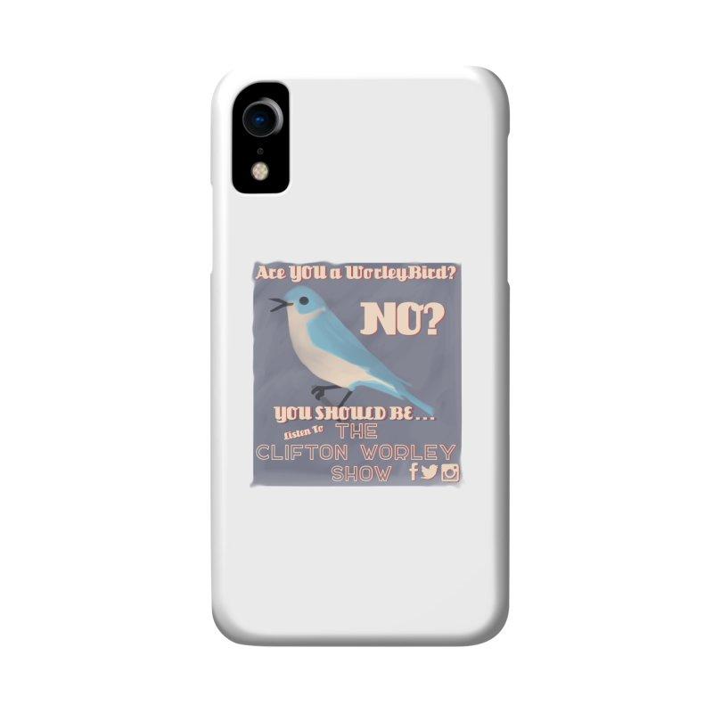 Worley Bird Accessories Phone Case by thecliftonworleyshow's Artist Shop