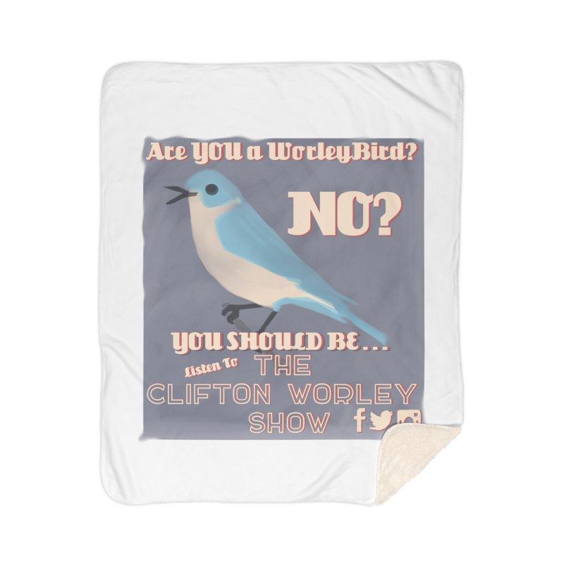 Worley Bird Home Blanket by thecliftonworleyshow's Artist Shop
