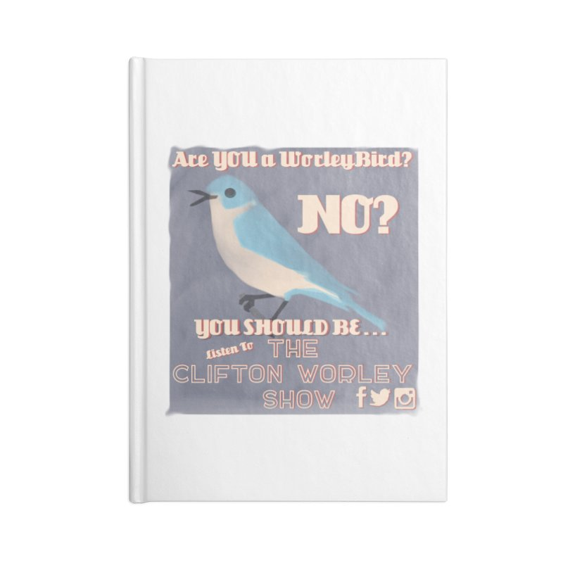 Worley Bird Accessories Notebook by thecliftonworleyshow's Artist Shop