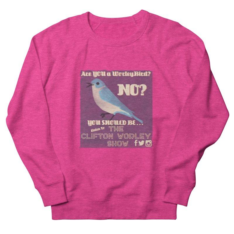 Worley Bird Women's Sweatshirt by thecliftonworleyshow's Artist Shop