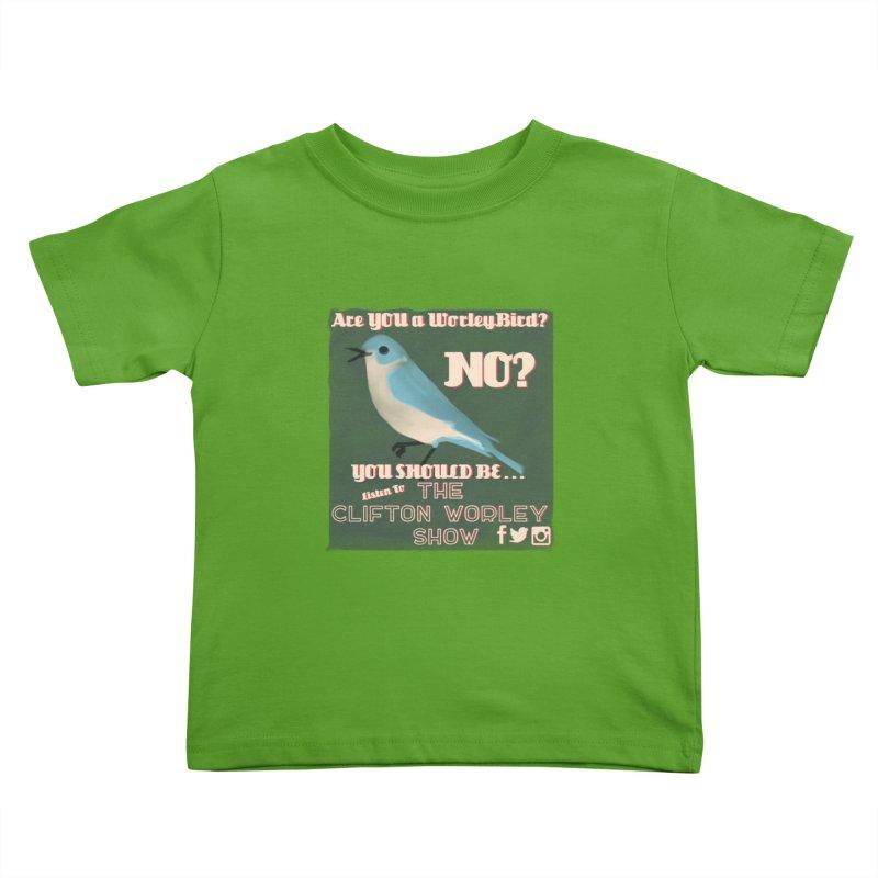 Worley Bird Kids Toddler T-Shirt by thecliftonworleyshow's Artist Shop