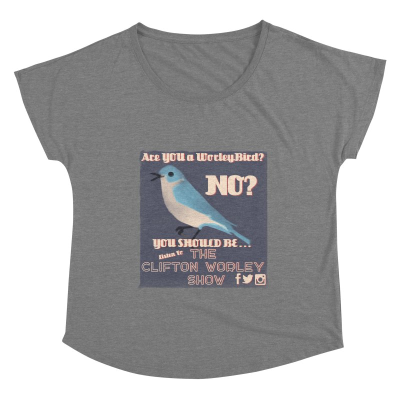 Women's None by thecliftonworleyshow's Artist Shop