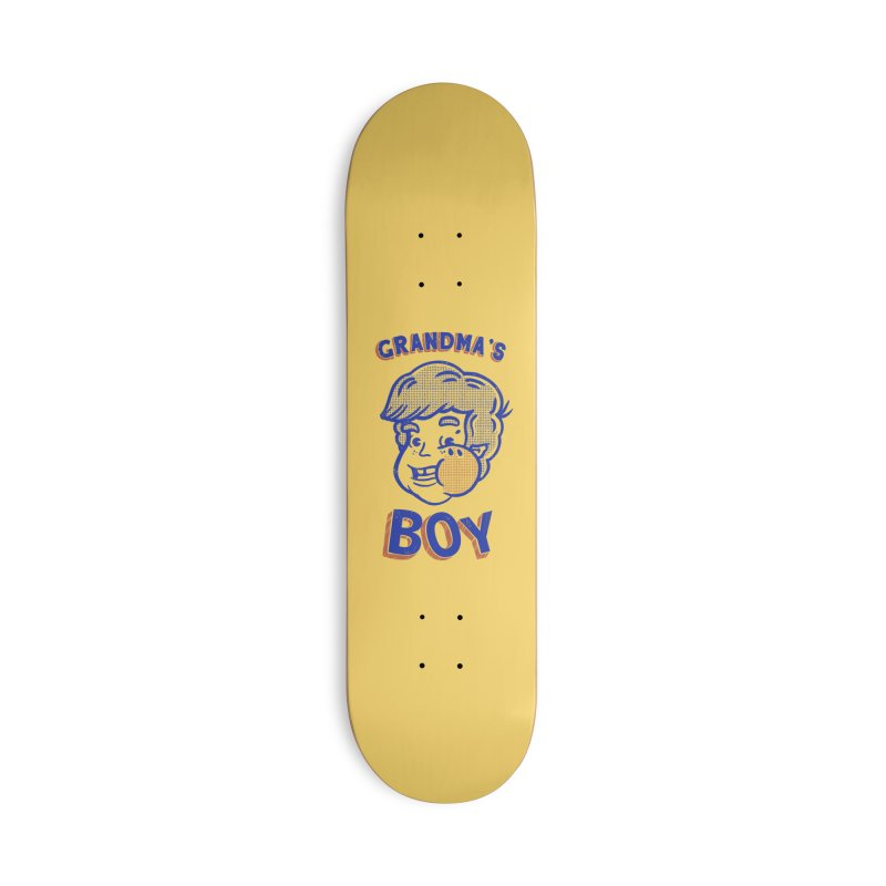 grandma's boy Accessories Deck Only Skateboard by The Cool Orange