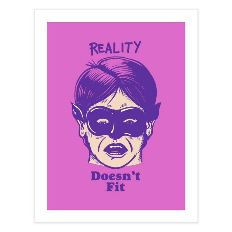 Reality doesn't fit Home Fine Art Print by The Cool Orange