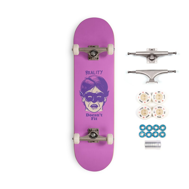 Reality doesn't fit Accessories Complete - Premium Skateboard by The Cool Orange