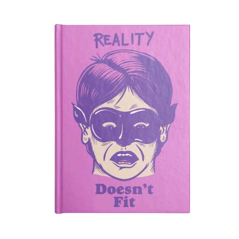Reality doesn't fit Accessories Blank Journal Notebook by The Cool Orange