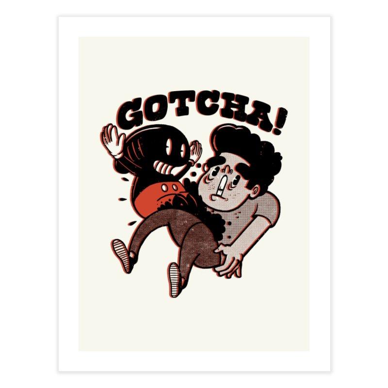 Gotcha! Home Fine Art Print by The Cool Orange