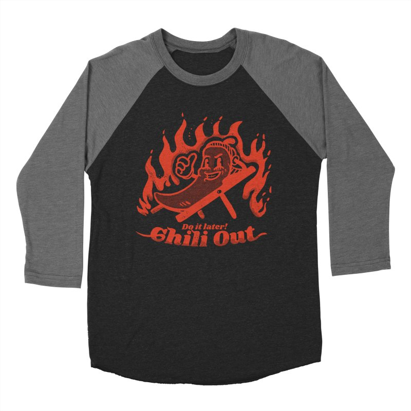 Chili Out, do it later Women's Baseball Triblend Longsleeve T-Shirt by The Cool Orange