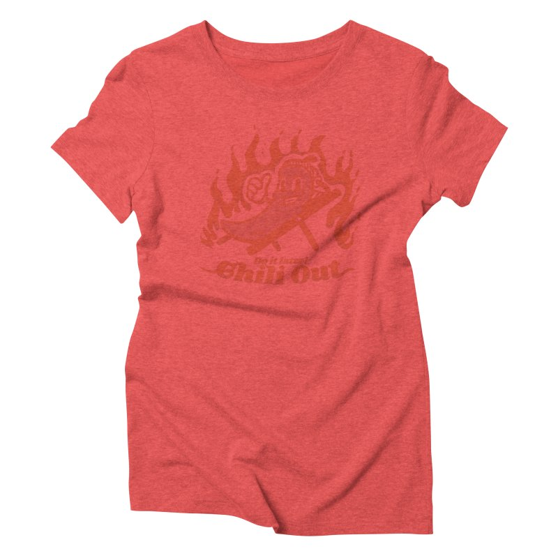 Chili Out, do it later Women's T-Shirt by The Cool Orange
