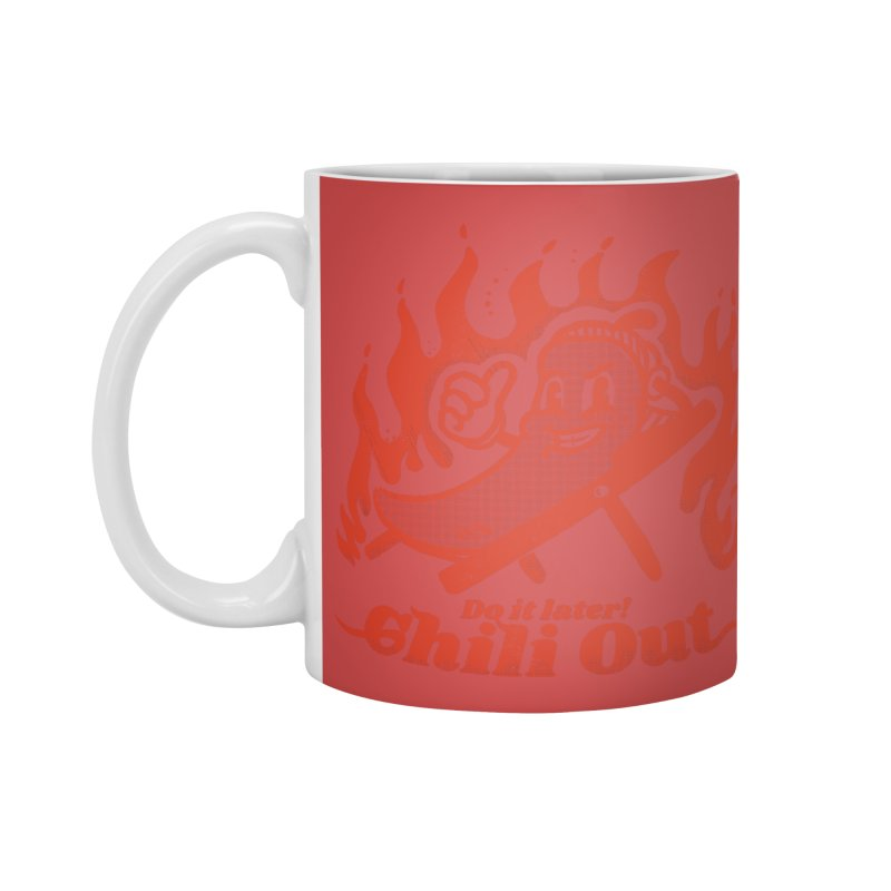 Chili Out, do it later Accessories Standard Mug by The Cool Orange