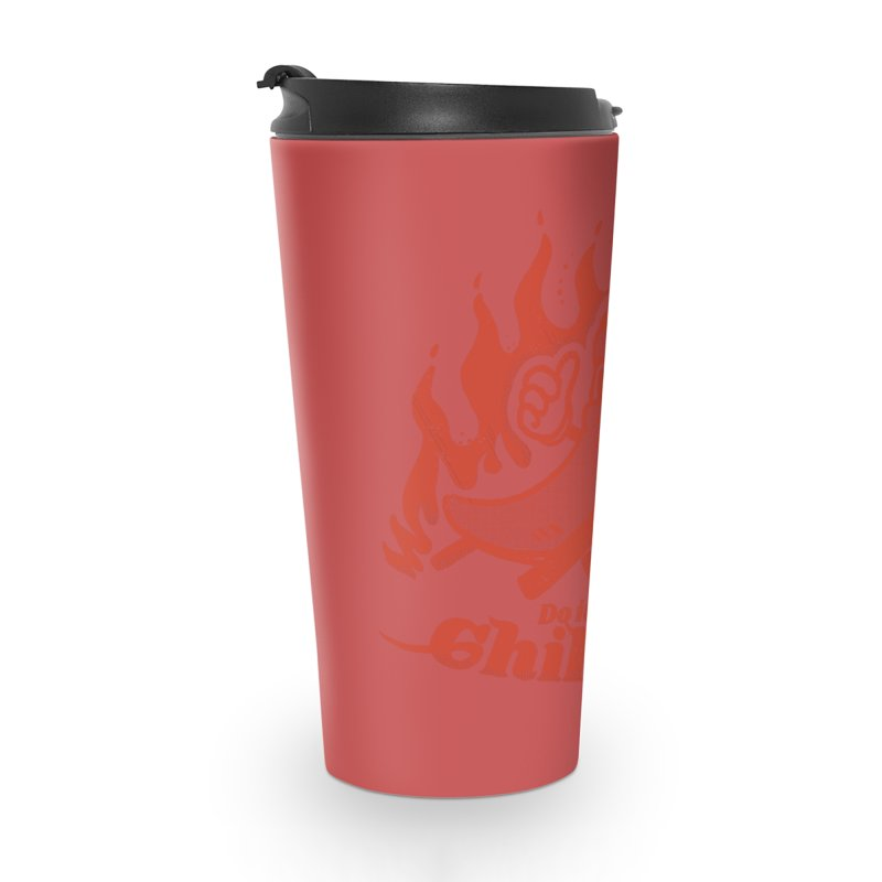 Chili Out, do it later Accessories Travel Mug by The Cool Orange