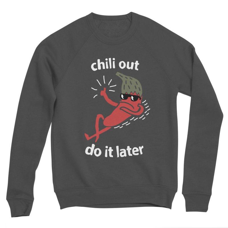 Chili Out, do it later Men's Sponge Fleece Sweatshirt by The Cool Orange