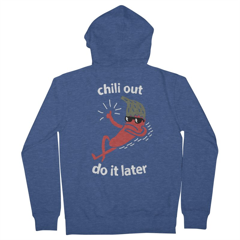 Chili Out, do it later Men's French Terry Zip-Up Hoody by The Cool Orange