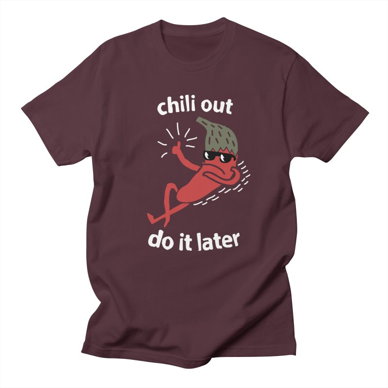 Chili Out, do it later Men's Regular T-Shirt by The Cool Orange