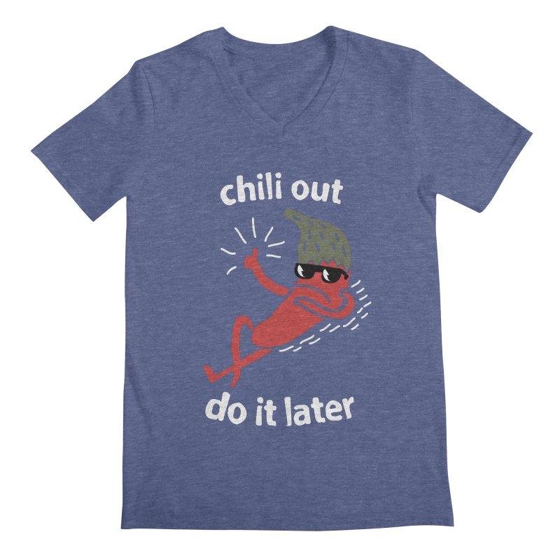 Chili Out, do it later Men's Regular V-Neck by The Cool Orange