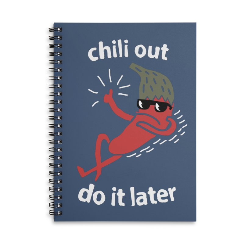 Chili Out, do it later Accessories Lined Spiral Notebook by The Cool Orange
