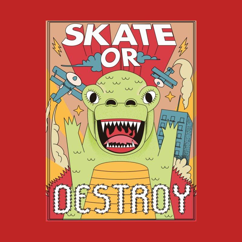 Skate or destroy everything Godzilla! by The Cool Orange