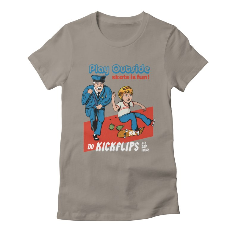 Play Outside, do kickflips all day long! Women's Fitted T-Shirt by The Cool Orange