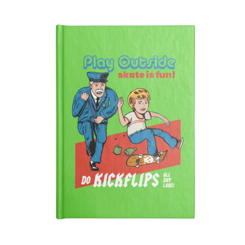 Play Outside, do kickflips all day long! Accessories Notebook by The Cool Orange