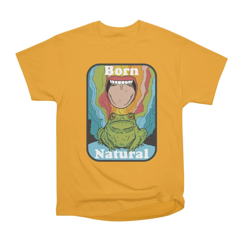 born natural Women's Heavyweight Unisex T-Shirt by The Cool Orange