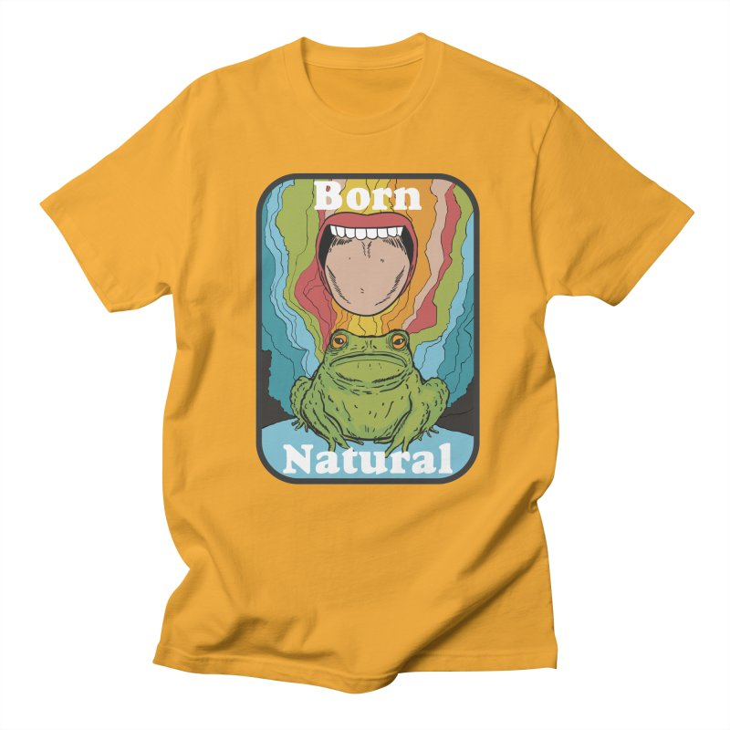 born natural Women's Regular Unisex T-Shirt by The Cool Orange