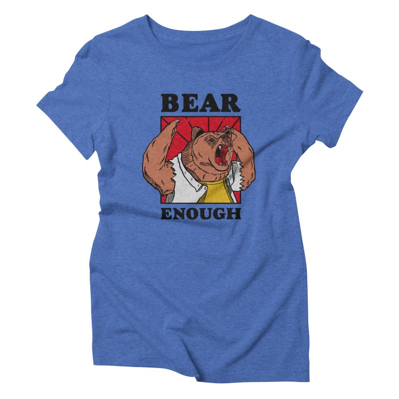 bear enough Women's Triblend T-Shirt by The Cool Orange