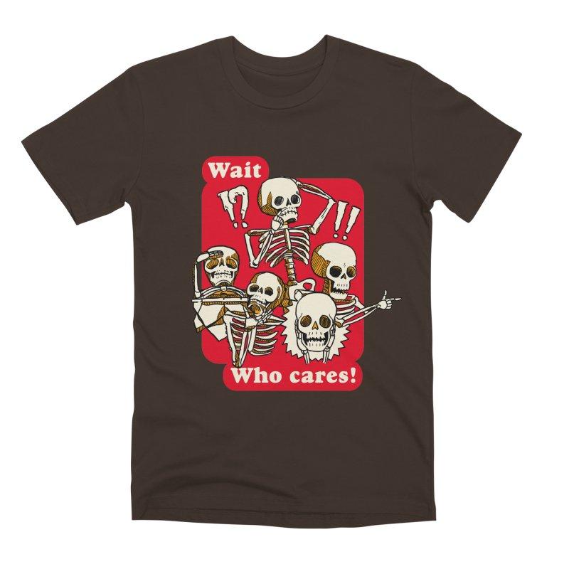 Wait, who cares! Men's Premium T-Shirt by The Cool Orange