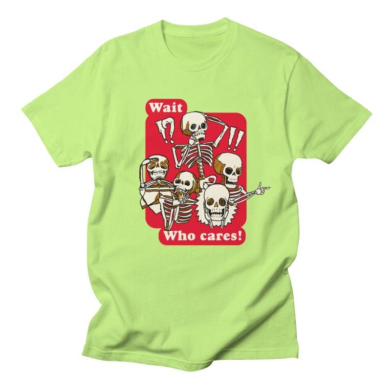 Wait, who cares! Men's Regular T-Shirt by The Cool Orange