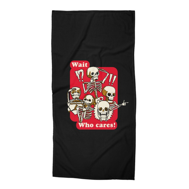 Wait, who cares! Accessories Beach Towel by The Cool Orange