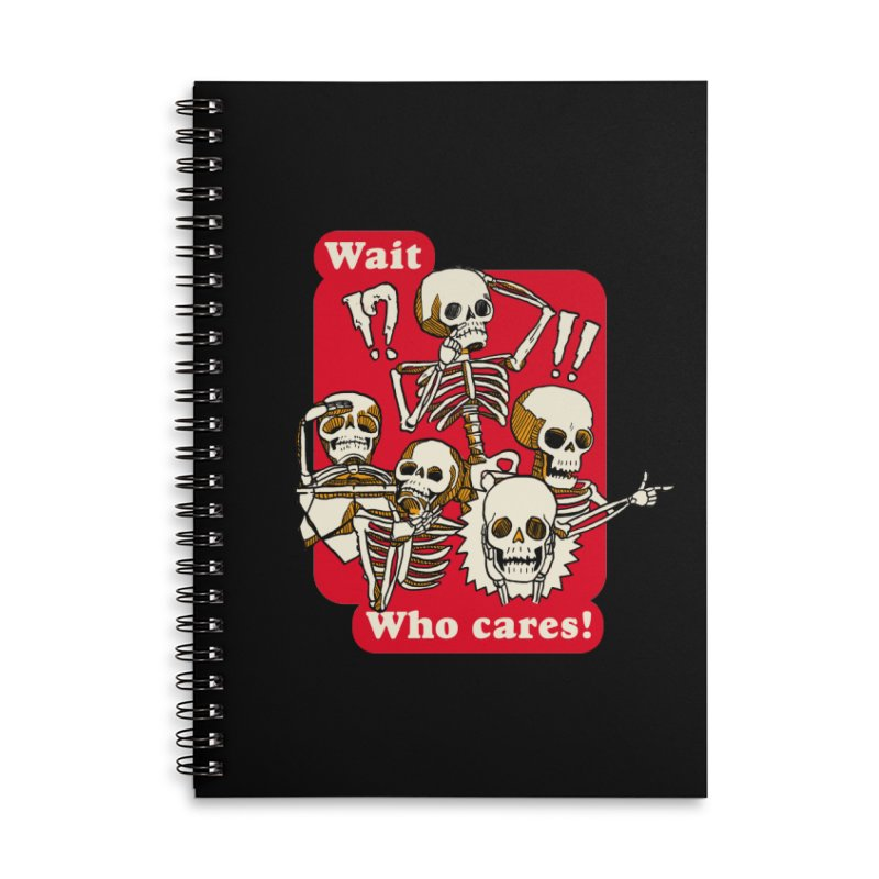 Wait, who cares! Accessories Notebook by The Cool Orange