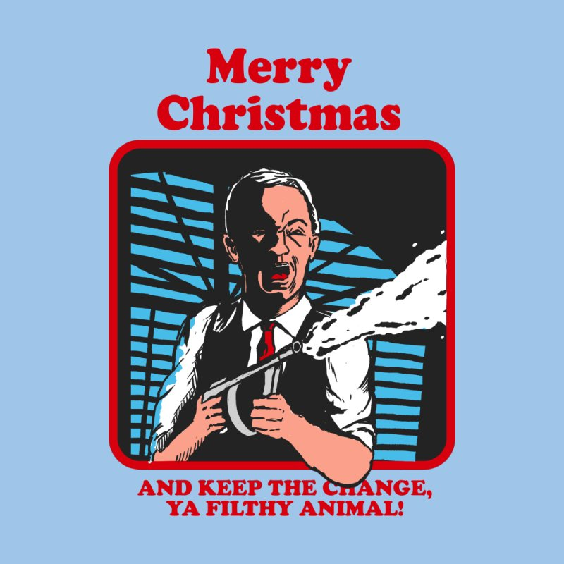 merry christmas ya filthy animal by The Cool Orange