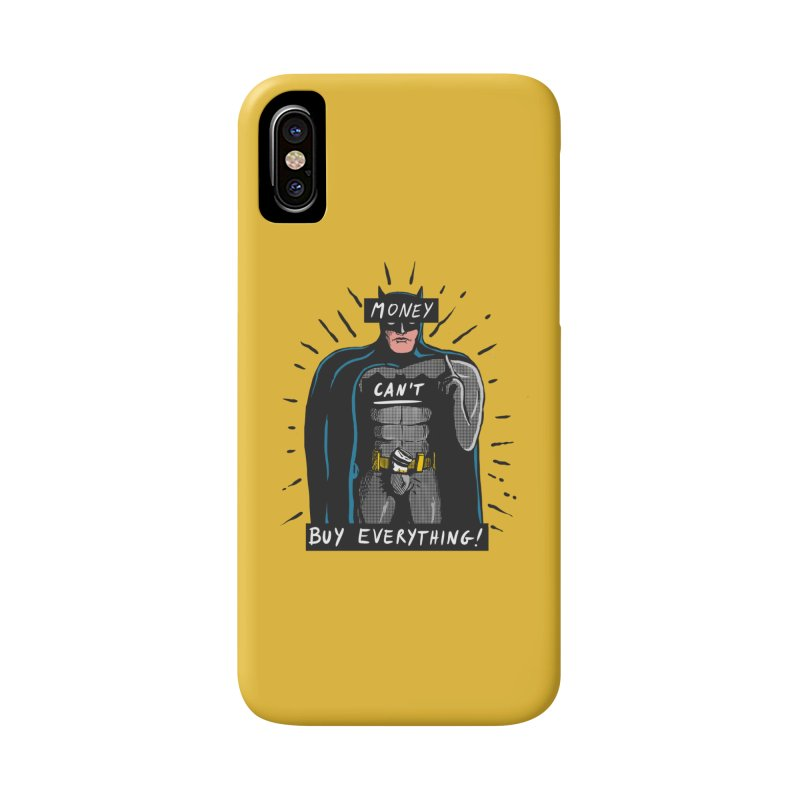 Money can't buy everything Accessories Phone Case by The Cool Orange