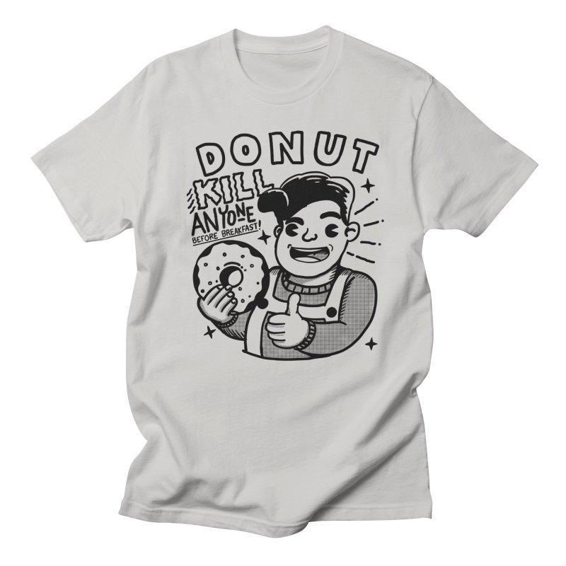 Dunut kill anyone Men's T-Shirt by The Cool Orange