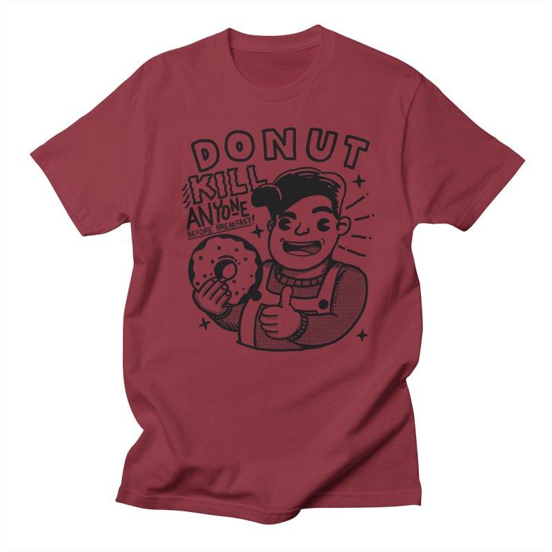 Dunut kill anyone Women's Regular Unisex T-Shirt by The Cool Orange