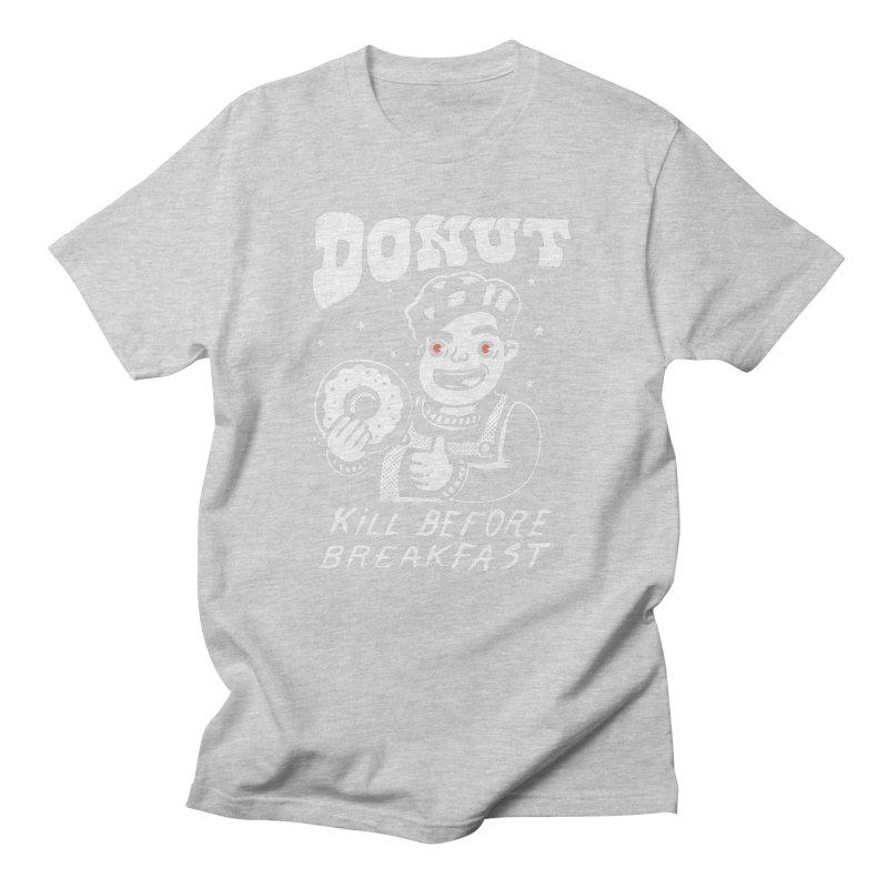 Dunut kill before breakfast Women's Regular Unisex T-Shirt by The Cool Orange