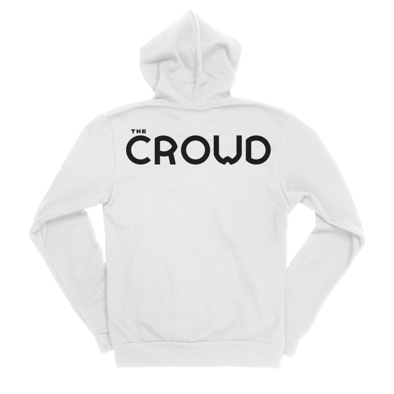 Black Logo Women's Sponge Fleece Zip-Up Hoody by thecrowd's Artist Shop