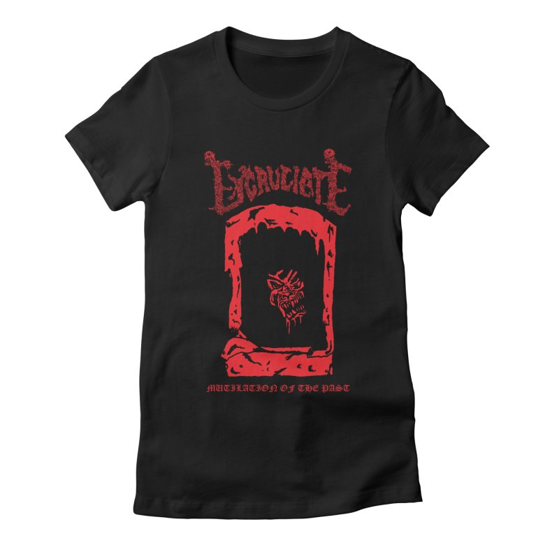 EXCRUCIATE - Mutilation Of The Past (Variant) Women's Fitted T-Shirt by DARK SYMPHONIES / THE CRYPT Apparel