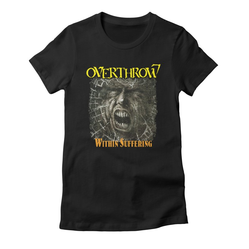 OVERTHROW - Within Suffering Women's Fitted T-Shirt by DARK SYMPHONIES / THE CRYPT Apparel