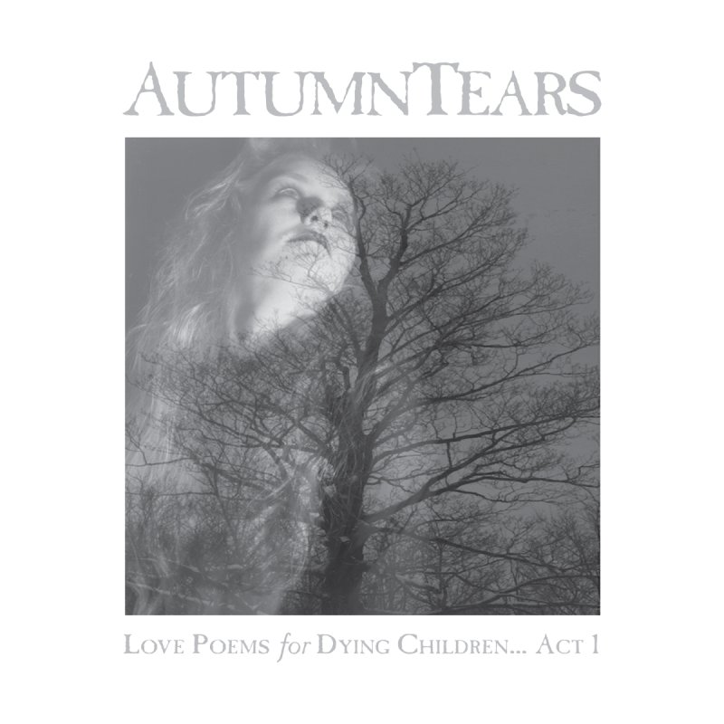 AUTUMN TEARS - Love Poems for Dying Children... Act 1 Women's T-Shirt by DARK SYMPHONIES / THE CRYPT Apparel