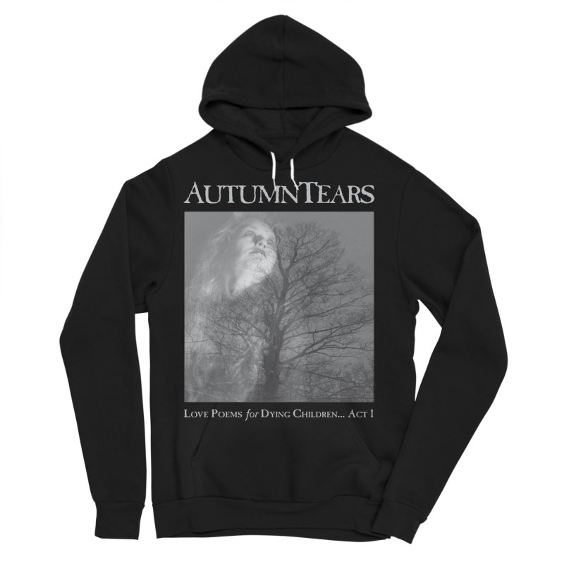AUTUMN TEARS - Love Poems for Dying Children... Act 1 Men's Sponge Fleece Pullover Hoody by DARK SYMPHONIES / THE CRYPT Apparel