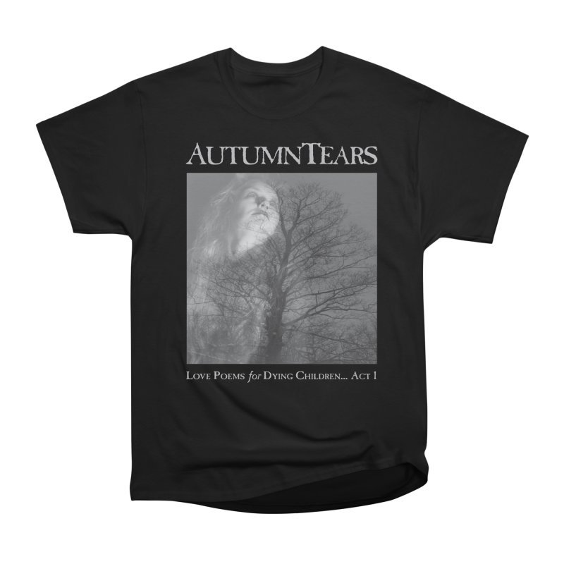 AUTUMN TEARS - Love Poems for Dying Children... Act 1 Men's Heavyweight T-Shirt by DARK SYMPHONIES / THE CRYPT Apparel