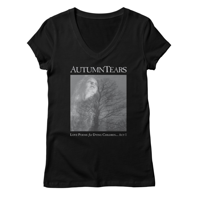 AUTUMN TEARS - Love Poems for Dying Children... Act 1 Women's V-Neck by DARK SYMPHONIES / THE CRYPT Apparel