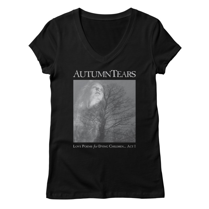 AUTUMN TEARS - Love Poems for Dying Children... Act 1 Women's Regular V-Neck by DARK SYMPHONIES / THE CRYPT Apparel